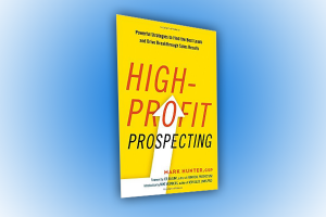 High Profit Prospecting By Mark Hunter. A Book Review By Claude Whitacre. Sales Prospecting Book I Recommend Reading