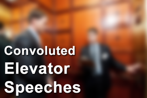 Convoluted Elevator Speeches. Create Your Best Elevator Speech For Social Prospecting by Claude Whitacre