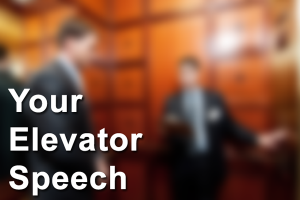 Your Elevator Speech. Adding A Qualification To Your Elevator Speech To Make It Selective by Claude Whitacre