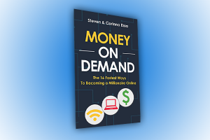 Money On Demand: The 16 Fastest Way to Becoming a Millionaire Online  By Steven Essa & Corinna Essa Book Review By Claude Whitacre